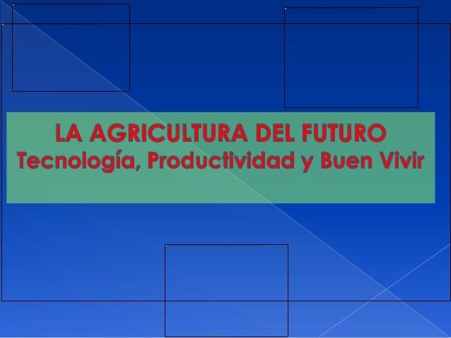 La pregunta determinante es… ¿Qué modelo    agrario y  alimentarioqueremos para el   Ecuador?