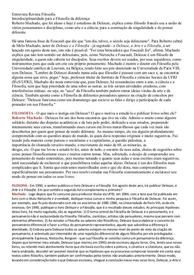 Entrevista Revista Filosofia Interdisciplinaridade para a Filosofia da diferença Roberto Machado, que foi aluno e hoje é e...