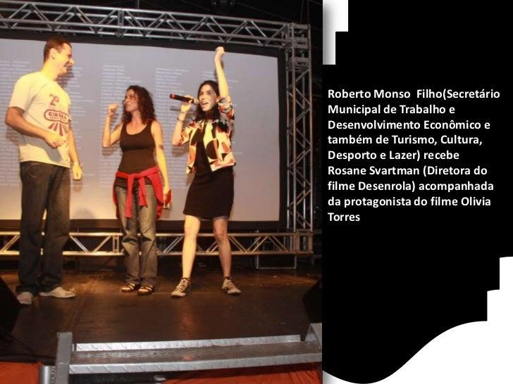 Roberto Monso  Filho(Secretário Municipal de Trabalho e Desenvolvimento Econômico e também de Turismo, Cultura, Desporto e...