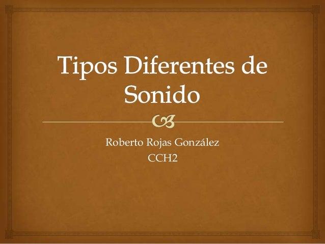 Roberto Rojas González CCH2