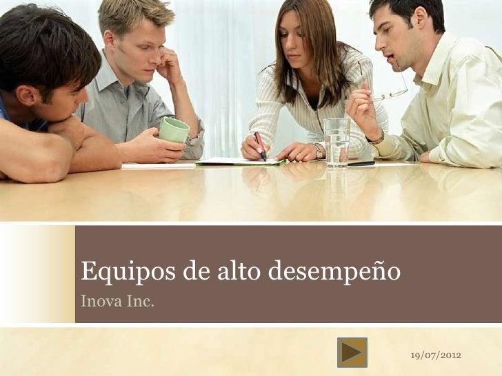 Equipos de alto desempeñoInova Inc.                            19/07/2012