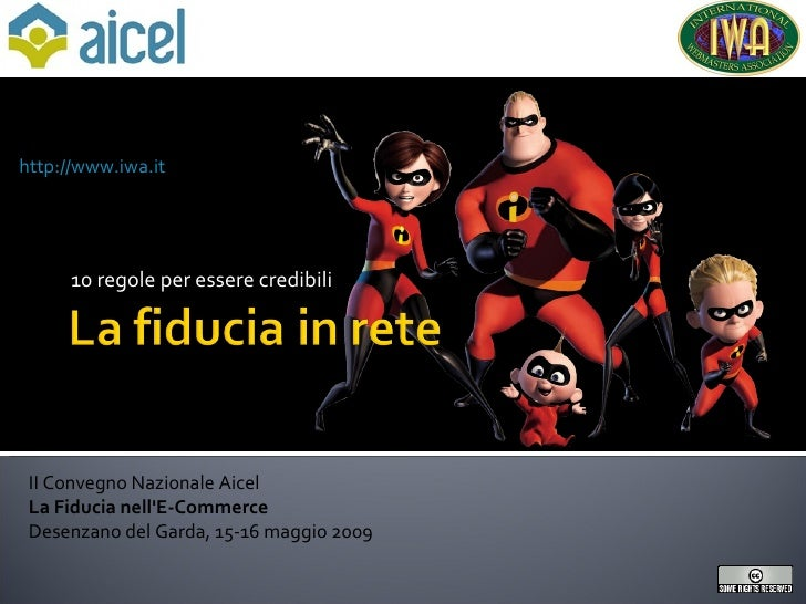 10 regole per essere credibili Roberto Scano Presidente IWA ITALY  http://www.iwa.it II Convegno Nazionale Aicel La Fiduci...