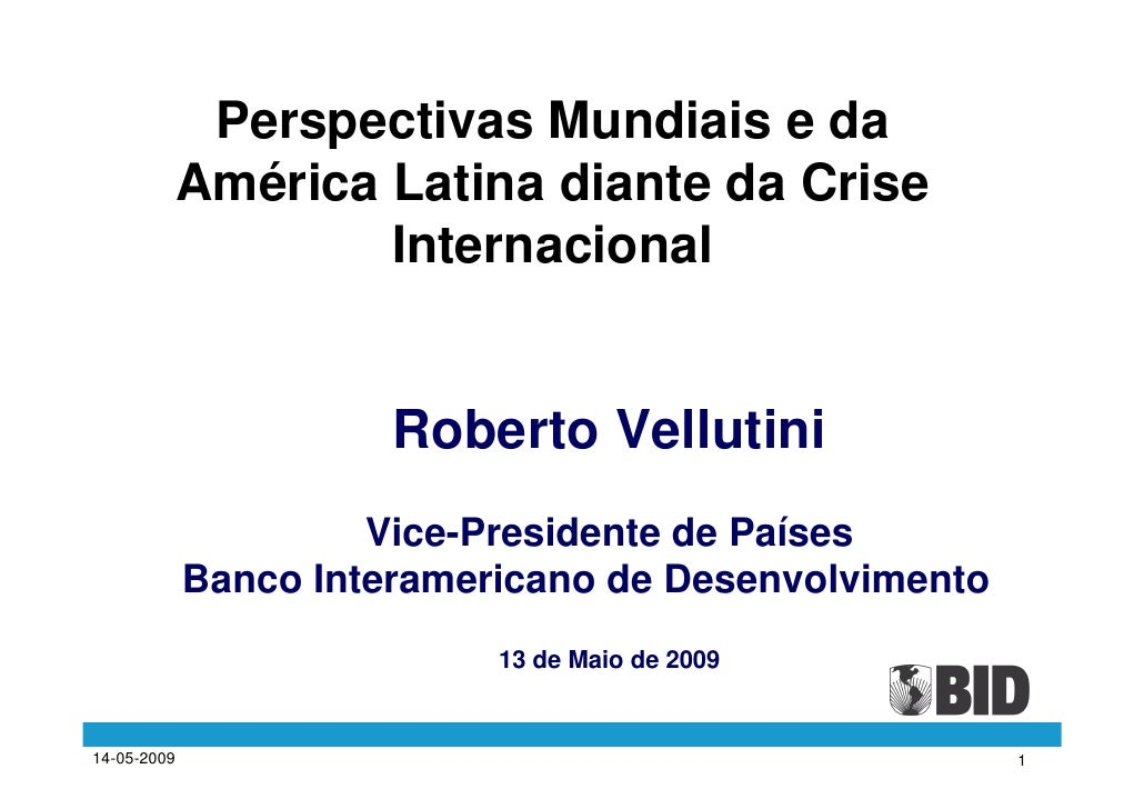 Perspectivas Mundiais e da              América Latina diante da Crise                      Internacional                 ...