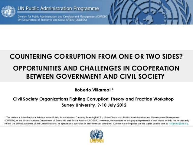 COUNTERING CORRUPTION FROM ONE OR TWO SIDES?        OPPORTUNITIES AND CHALLENGES IN COOPERATION           BETWEEN GOVERNME...