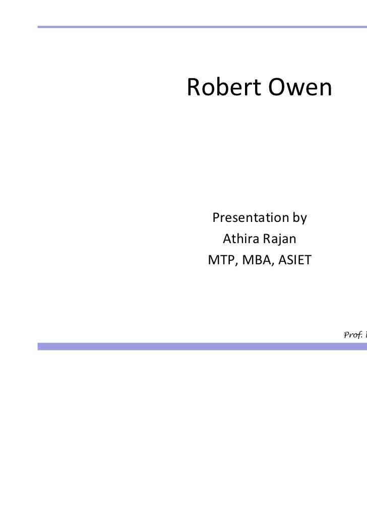Robert Owen Presentation by   Athira Rajan MTP, MBA, ASIET                   Prof. Nimal C Namboodiripad