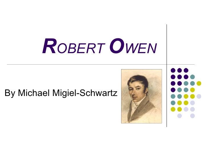 ROBERT OWEN  By Michael Migiel-Schwartz