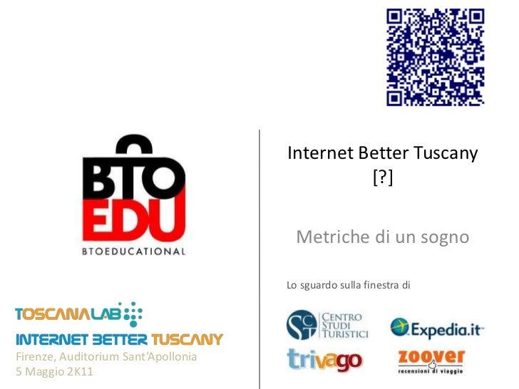 Internet Better Tuscany [?]<br />Metriche di un sogno<br />Lo sguardo sulla finestra di<br />Firenze, Auditorium Sant'Apol...