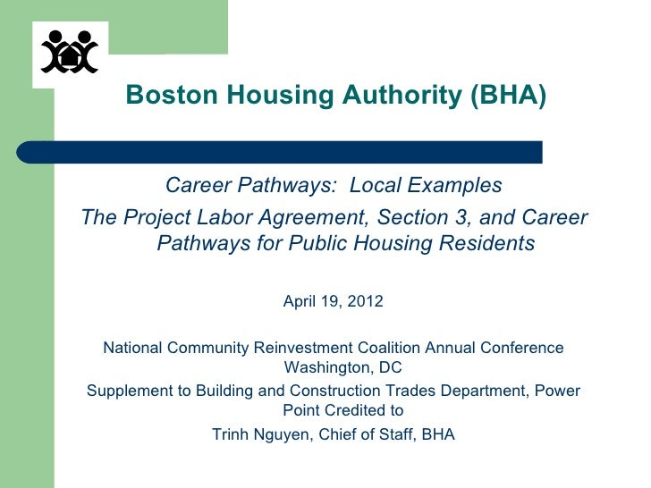 Boston Housing Authority (BHA)        Career Pathways: Local ExamplesThe Project Labor Agreement, Section 3, and Career   ...