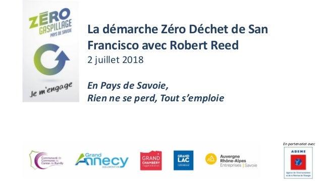 La démarche Zéro Déchet de San Francisco avec Robert Reed 2 juillet 2018 En Pays de Savoie, Rien ne se perd, Tout s'emploi...