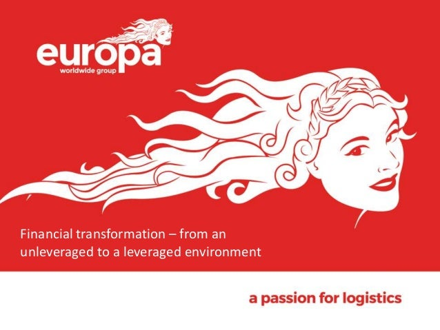 Financial transformation – from an unleveraged to a leveraged environment