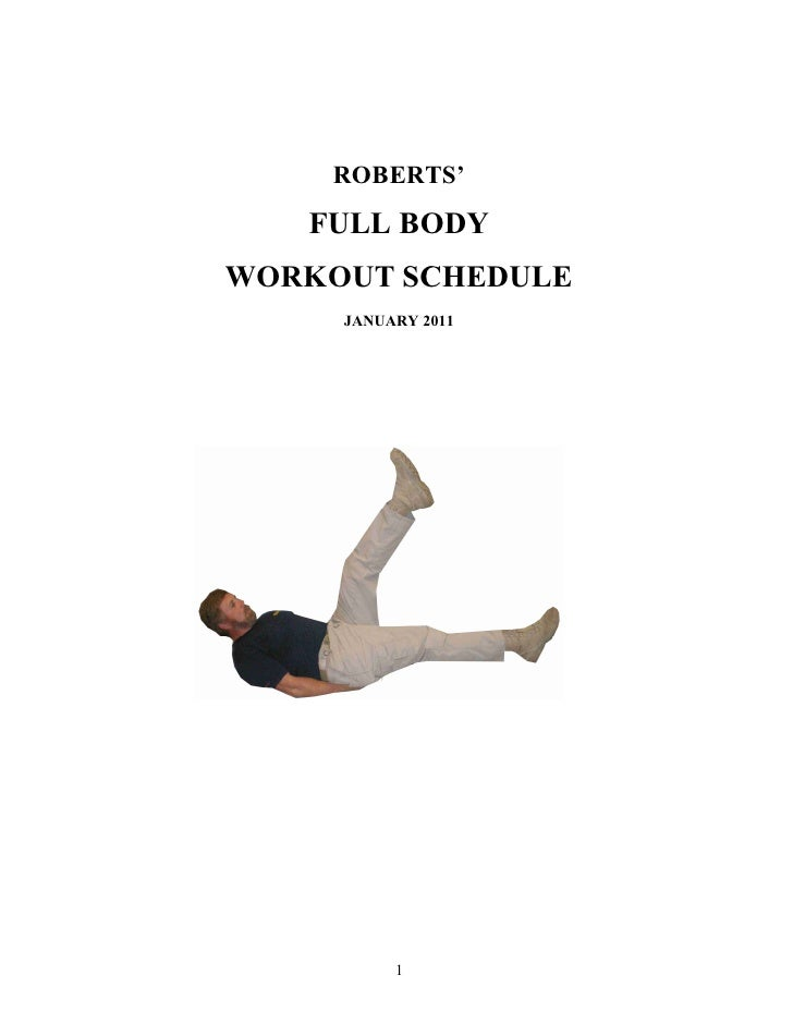 ROBERTS'   FULL BODYWORKOUT SCHEDULE     JANUARY 2011          1