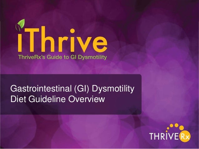 Gastrointestinal (GI) Dysmotility Diet Guideline Overview