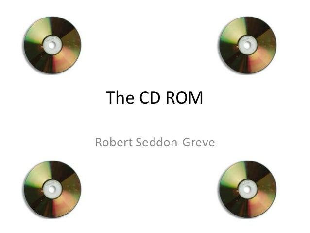 The CD ROMRobert Seddon-Greve