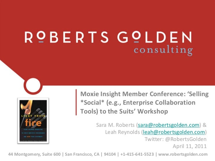 Moxie Insight Member Conference: 'Selling *Social* (e.g., Enterprise Collaboration Tools) to the Suits' Workshop<br />Sara...