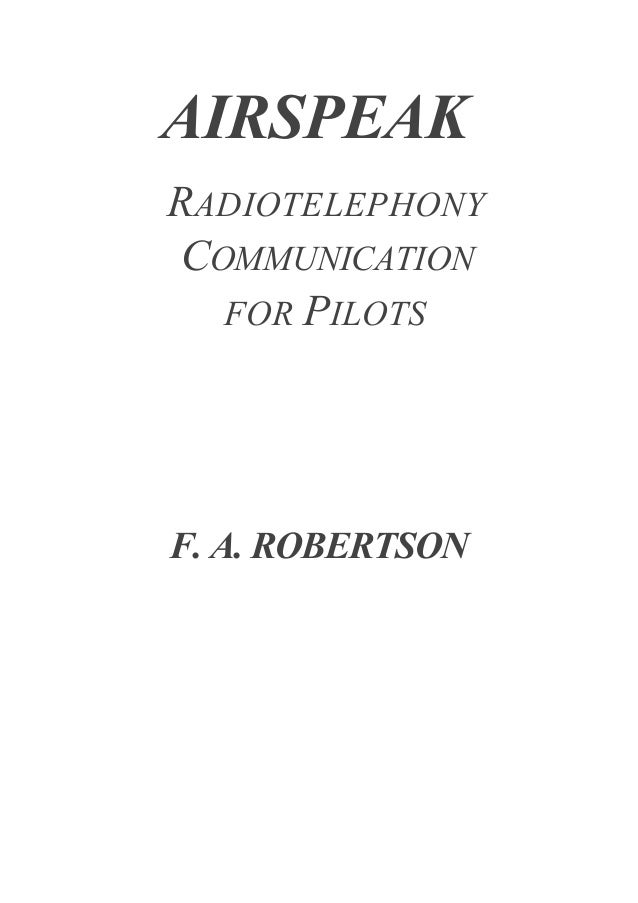 AIRSPEAK RADIOTELEPHONY COMMUNICATION FOR PILOTS  F. A. ROBERTSON