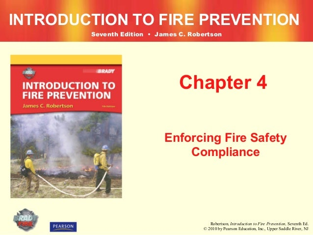 INTRODUCTION TO FIRE PREVENTION        Seventh Edition • James C. Robertson                                Chapter 4      ...
