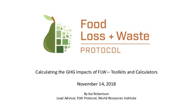 Calculating the GHG impacts of FLW – toolkits and calculators (Kai Ro…