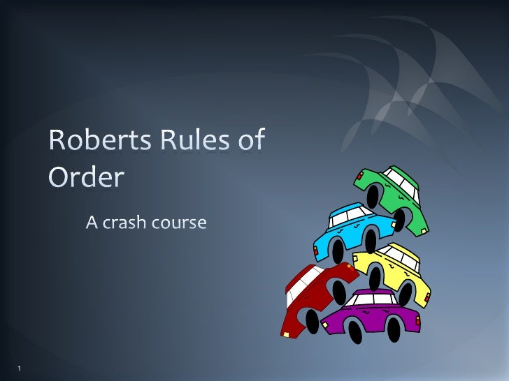 Roberts Rules of Order<br />A crash course<br />1<br />