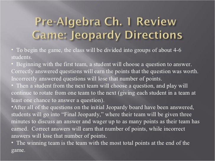 <ul><li>To begin the game, the class will be divided into groups of about 4-6 students.  </li></ul><ul><li>Beginning with ...