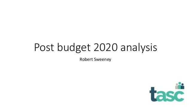 Post budget 2020 analysis Robert Sweeney