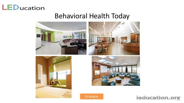 Strategies Lighting for Behavioral Health is different: Overview • Tunable White isn't prescriptive: Dynamic white not syn...
