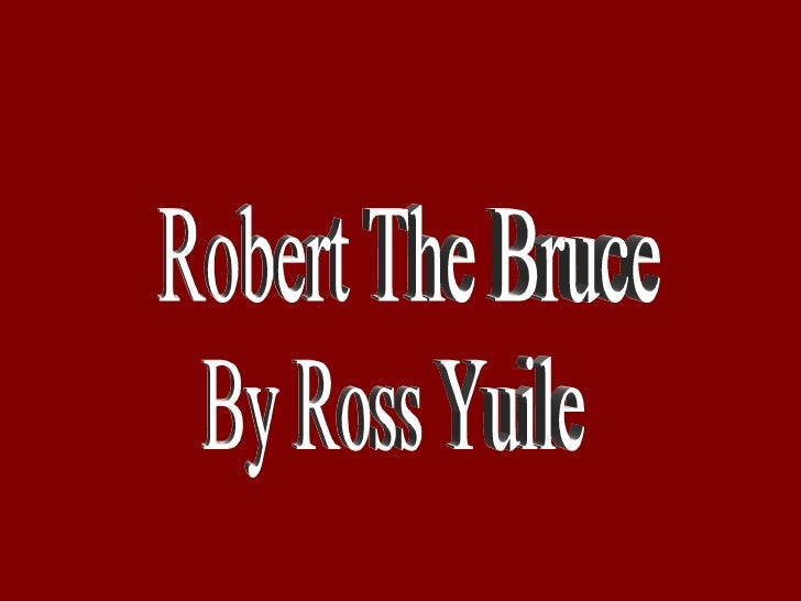 Robert The Bruce By Ross Yuile