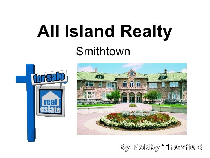 All Island Realty Smithtown By Robby Theofield