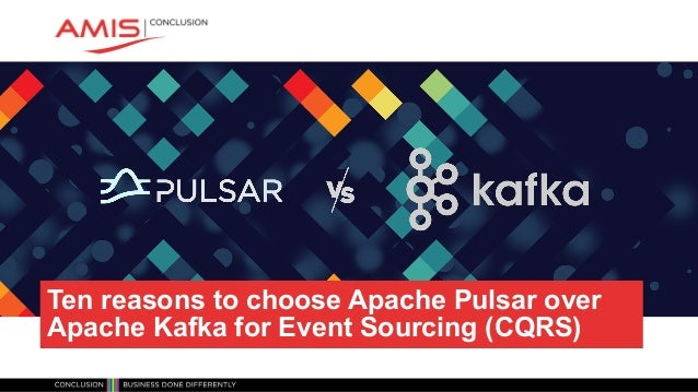 Ten reasons to choose Apache Pulsar over Apache Kafka for Event Sourcing (CQRS)
