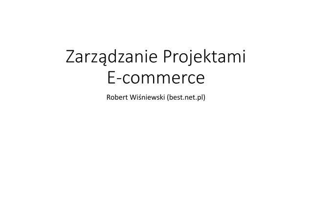 """DZIEŃ Z PROFESJONALISTĄ W EHANDLU, 13.05, AKADEMIA LEONA KOŹMIŃSKIEGO, """"Zarządzanie projektami e-commerce"""", ROBERT WIŚNIEW..."""