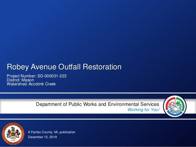 A Fairfax County, VA, publication Department of Public Works and Environmental Services Working for You! Robey Avenue Outf...