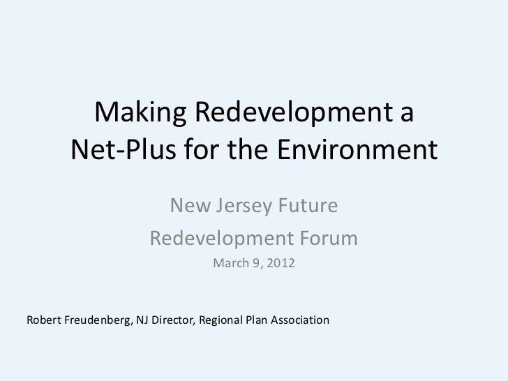 Making Redevelopment a        Net-Plus for the Environment                         New Jersey Future                      ...
