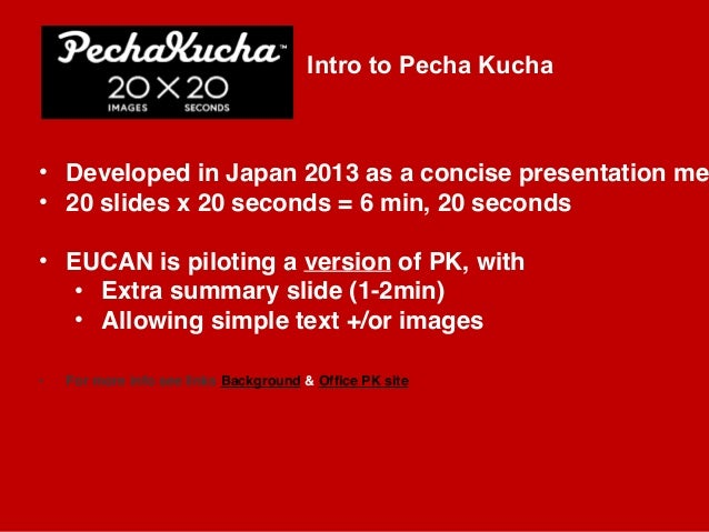 March 24-25, 2015 EUCAN Corporate Comms intro to PK Rob Gallo |1 • Developed in Japan 2013 as a concise presentation me ...