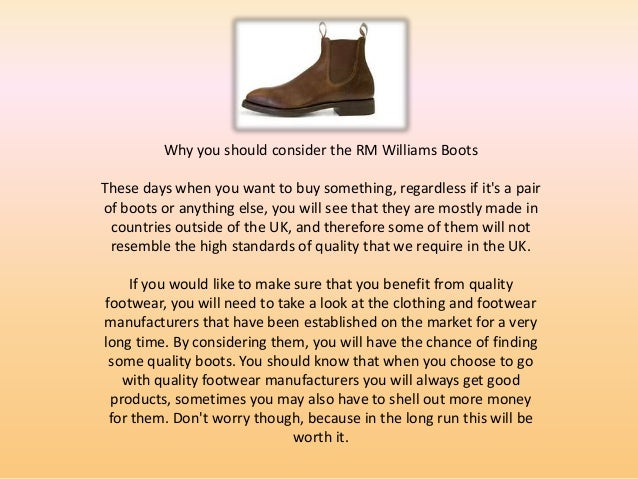 Why you should consider the RM Williams BootsThese days when you want to buy something, regardless if its a pairof boots o...