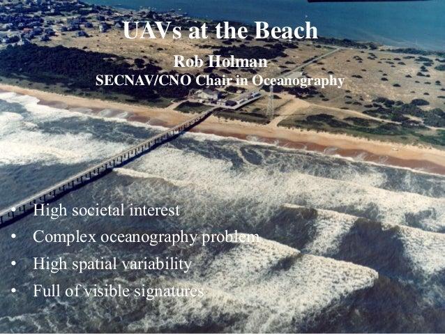 • High societal interest • Complex oceanography problem • High spatial variability • Full of visible signatures UAVs at th...