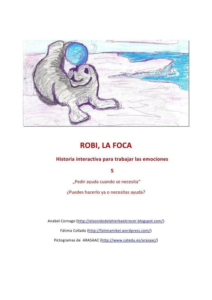 """ROBI, LA FOCA    Historia interactiva para trabajar las emociones                                  5             """"Pedir ay..."""