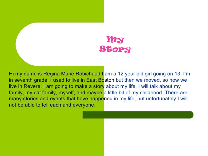 Hi my name is Regina Marie Robichaud I  am a 12 year old girl going on 13. I'm  in seventh grade. I used to live in East B...