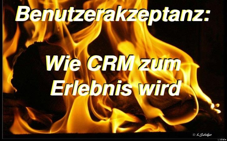 Benutzerakzeptanz:  Wie CRM zum  Erlebnis wird                  Copyright youspi 2012