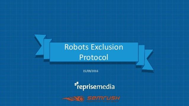 15/09/2016 Robots Exclusion Protocol