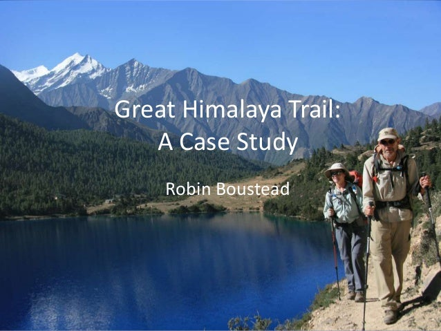 Great Himalaya Trail: A Case Study Robin Boustead