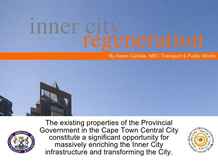 inner city The existing properties of the Provincial Government in the Cape Town Central City constitute a significant opp...