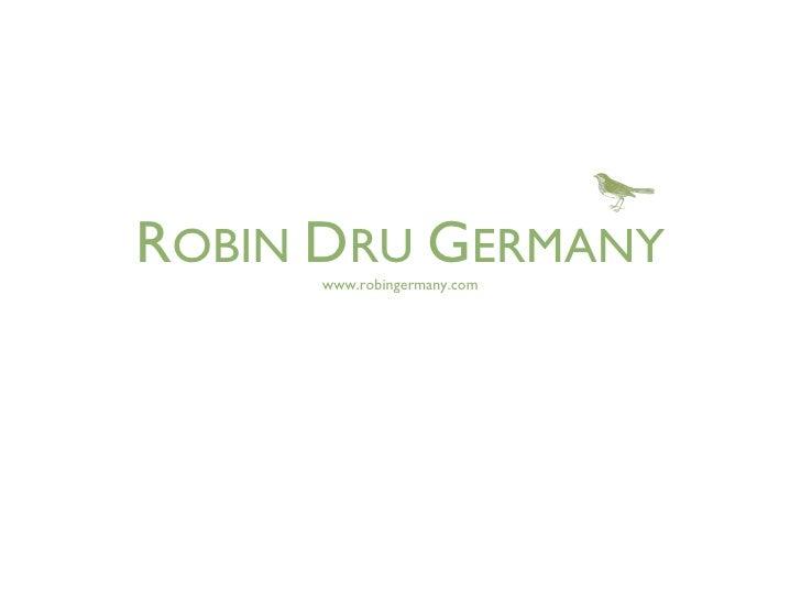 R OBIN  D RU  G ERMANY www.robingermany.com
