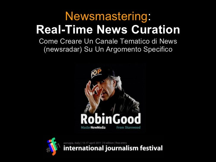 Newsmastering : Real-Time News Curation Come Creare Un Canale Tematico di News (newsradar) Su Un Argomento Specifico