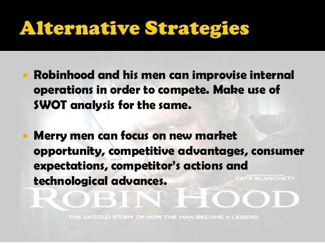 robin hood swot essay Discover here the way of how to understand your case of study and start to write robin hood case study analysis immediately we are ready to support you now.