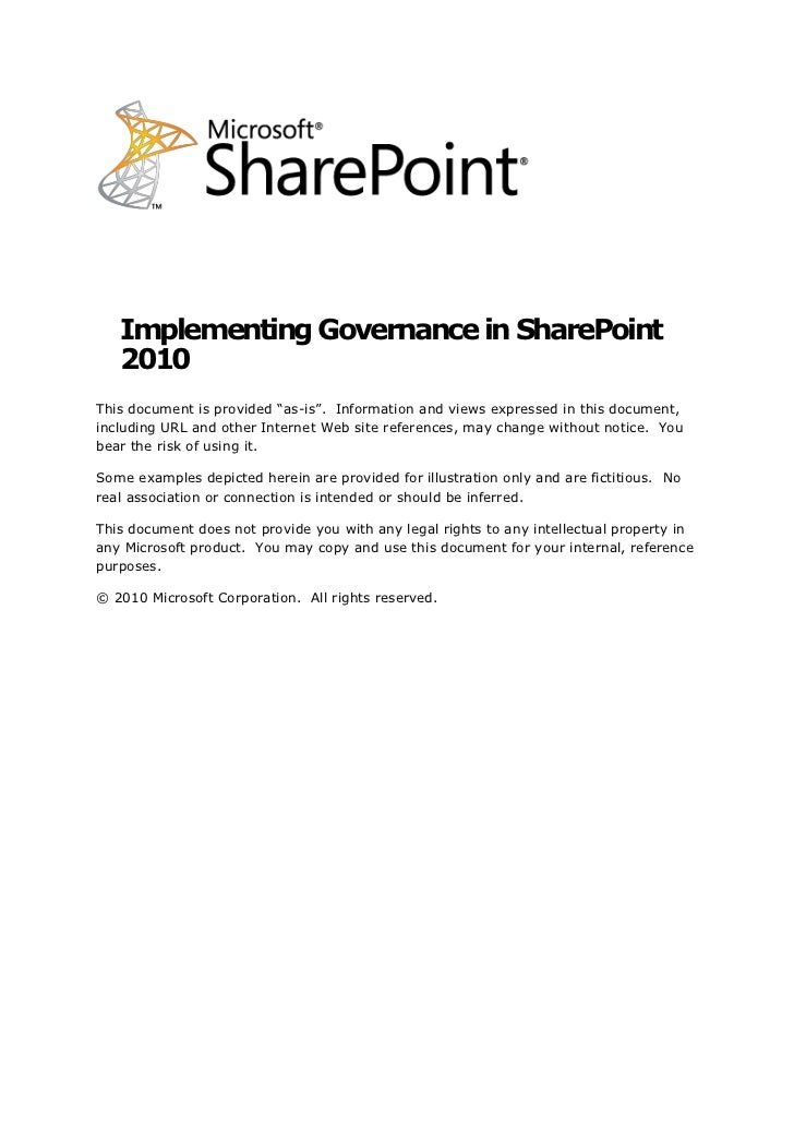 "Implementing Governance in SharePoint    2010 This document is provided ""as-is"". Information and views expressed in this d..."