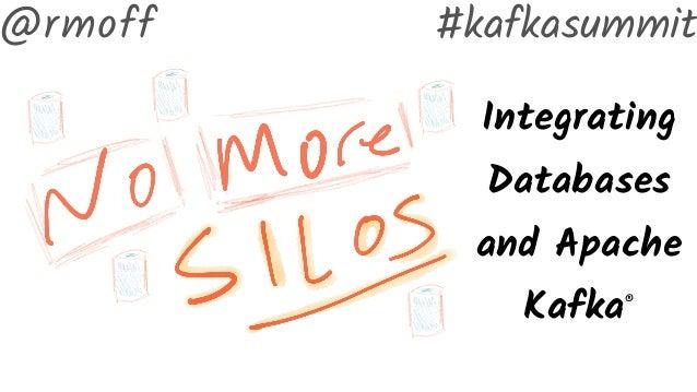 Integrating Databases and Apache Kafka® #kafkasummit@rmoff