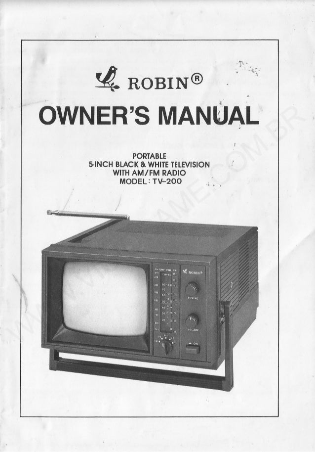 v  QROBING9 « A  OWNER'S MANUAL    4 PORTABLE 5-INCH BLACK & WHITE IELEVISION WITH AM/ FM RADIO MODEL :  TV—20O