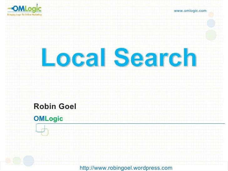 www.omlogic.com Robin Goel OM Logic                                                  http://www.robingoel.wordpress.com