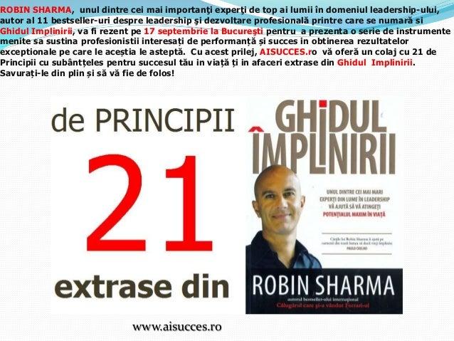 ROBIN SHARMA, unul dintre cei mai importanţi experţi de top ai lumii în domeniul leadership-ului, autor al 11 bestseller-u...