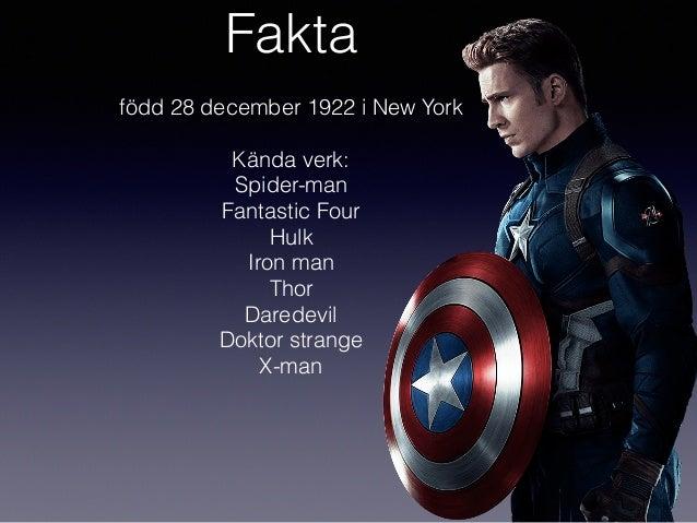 Fakta född 28 december 1922 i New York Kända verk: Spider-man Fantastic Four Hulk Iron man Thor Daredevil Doktor strange X...