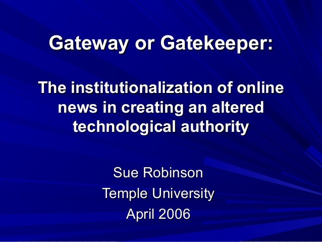 Gateway or Gatekeeper:Gateway or Gatekeeper: The institutionalization of onlineThe institutionalization of online news in ...